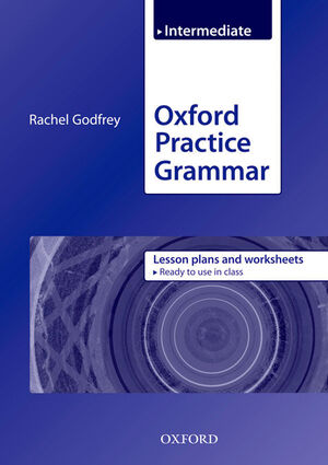 OXFORD PRACTICE GRAMMAR INTERMEDIATE. LESSON PLANS