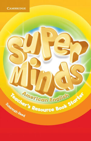 SUPER MINDS AMERICAN ENGLISH STARTER TEACHER'S RESOURCE BOOK