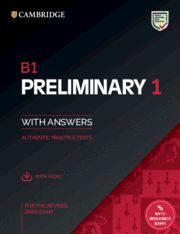 B1 PRELIMINARY 1 FOR THE REVISED 2020 EXAM. STUDENT'S BOOK WITH ANSWERS WITH AUD
