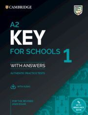 A2 KEY FOR SCHOOLS 1 FOR THE REVISED 2020 EXAM. STUDENT'S BOOK WITH ANSWERS WITH