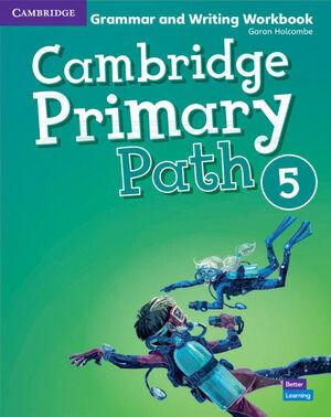 CAMBRIDGE PRIMARY PATH. GRAMMAR AND WRITING. WORKBOOK. LEVEL 5