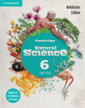 CAMBRIDGE NATURAL SCIENCE ANDALUCÍA EDITION. PUPIL'S BOOK. LEVEL 6.