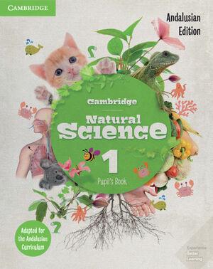 CAMBRIDGE NATURAL SCIENCE ANDALUCÍA EDITION. PUPIL'S BOOK. LEVEL 1.