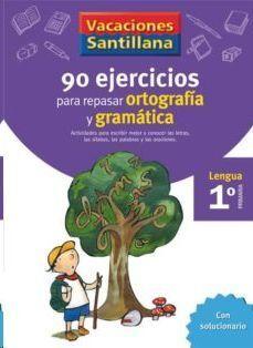 LIBRO DE VACACIONES GRAMATICA ORTOGRAFIA 1º PRIMARIA VACACIONES SANTILLANA LENGUA