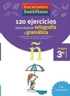 LIBRO DE VACACIONES GRAMATICA ORTOGRAFIA 3º PRIMARIA VACACIONES SANTILLANA LENGUA