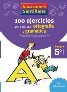 LIBRO DE VACACIONES GRAMATICA ORTOGRAFIA 5º PRIMARIA VACACIONES SANTILLANA LENGUA