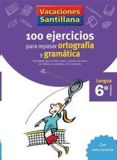 LIBRO DE VACACIONES GRAMATICA ORTOGRAFIA 6º PRIMARIA VACACIONES SANTILLANA