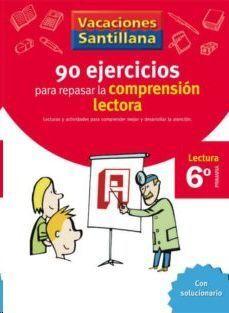 LIBRO DE VACACIONES COMPRENSION LECTORA 6º.PRIMARIA VACACIONES SANTILLANA LECTURA
