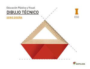 EDUCACIÓN PLÁSTICA, VISUAL Y AUDIOVISUAL DIBUJO TÉCNICO SERIE DISEÑA NIVEL I ESO