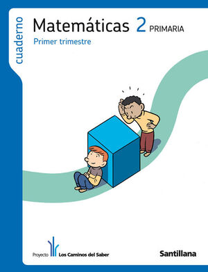 CUADERNO MATEMATICAS 2 PRIMARIA 1 TRIM LOS CAMINOS DEL SABER