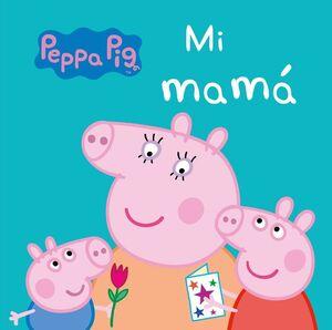 MI MAMA PEPPA PIG