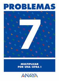 PROBLEMAS  7. MULTIPLICAR POR UNA CIFRA I.