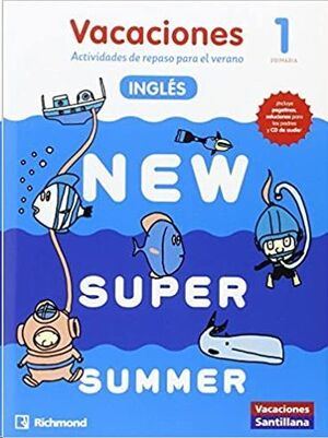 LIBRO DE VACACIONES NEW SUPER SUMMER 1º PRIMARIA(BOOK+AUDIO)