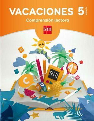 LIBRO DE VACACIONES 5ºPRIM.COMPRENSION LECTORA SM