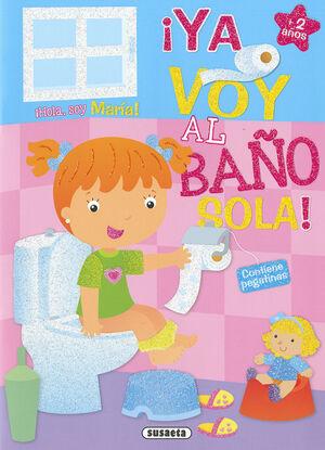 MARÍA ¡YA VOY AL BAÑO SOLA!