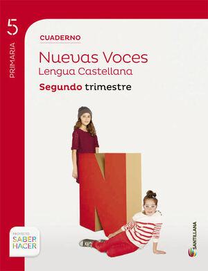 CUADERNO LENGUA CASTELLANA NUEVAS VOCES 5 PRIMARIA SEGUNDO TRIMESTRE SABER HACER