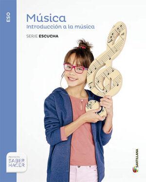 MUSICA SERIE ESCUCHA 1 ESO SABER HACER INTRODUCCION A LA MUSICA