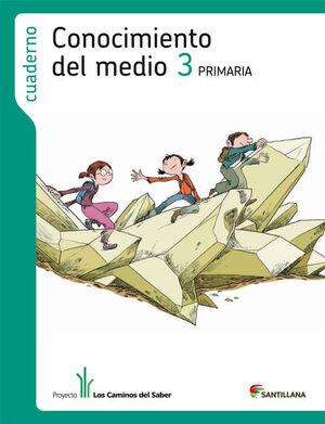 CUADERNO CONOCIMIENTO DEL MEDIO 3 PRIMARIA LOS CAMINOS DEL SABER