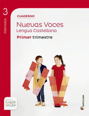 CUADERNO LENGUA CAST NUEVAS VOCES 3 PRIMARIA 1 TRIM SABER HACER
