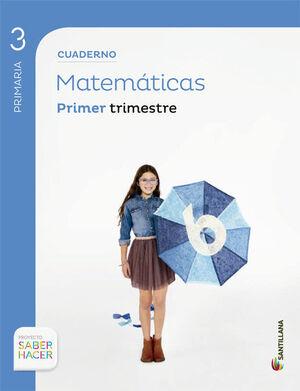 CUADERNO MATEMATICAS 3 PRIMARIA 1 TRIM SABER HACER