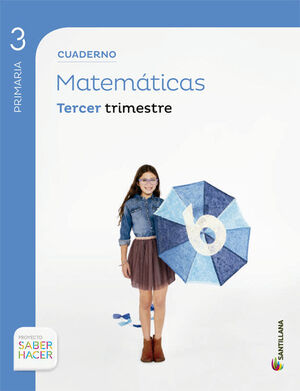 CUADERNO MATEMATICAS 3 PRIMARIA 3 TRIM SABER HACER