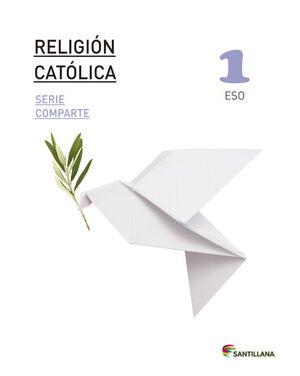 RELIGION CATOLICA SERIE COMPARTE 1 ESO