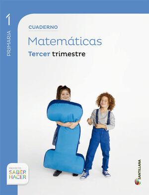 CUADERNO MATEMATICAS 1 PRIMARIA 3 TRIM SABER HACER