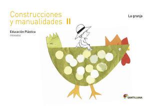 CUADERNO CONSTRUCCIONES Y MANUALIDADES II  LA GRANJA 2 PRIMARIA