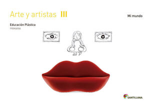 CUADERNO ARTE Y ARTISTAS III MI MUNDO 3 PRIMARIA