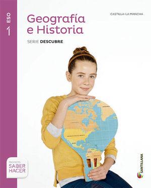 GEOGRAFIA E HISTORIA CASTILLA LA MANCHA SERIE DESCUBRE 1 ESO SABER HACER
