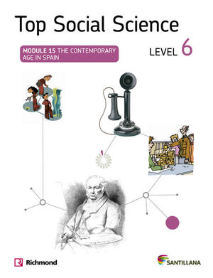TOP SOCIAL SCIENCE 6 THE CONTEMPORARY AGE IN SPAIN