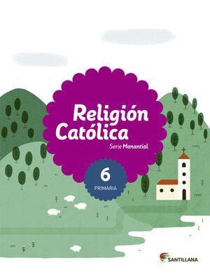 RELIGION CATOLICA SERIE MANANTIAL 6 PRIMARIA