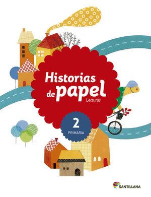LECTURAS HISTORIAS DE PAPEL 2 PRIMARIA