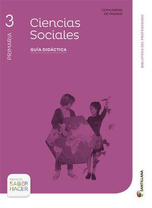 GUIA CIENCIAS SOCIALES 3 PRIMARIA SABER HACER MADRID