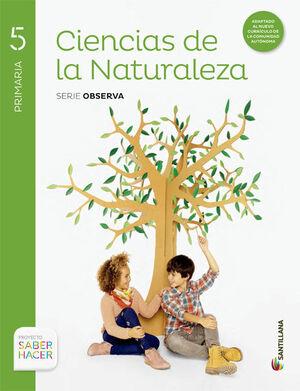 CIENCIAS DE LA NATURALEZA 5 PRIMARIA SERIE OBSERVA SABER HACER