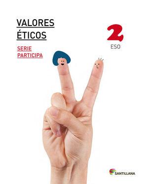 VALORES ETICOS SERIE PARTICIPA 2 ESO