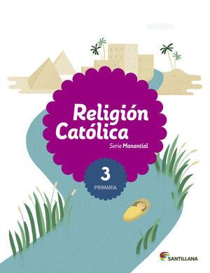 RELIGION CATOLICA SERIE MANANTIAL 3 PRIMARIA