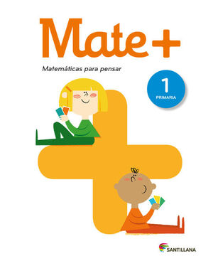 MATE+ MATEMATICAS PARA PENSAR 1 PRIMARIA