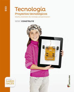 TECNOLOGIA PROYECTOS TECNOLOGICOS SERIE CONSTRUYE 4 ESO SABER HACER