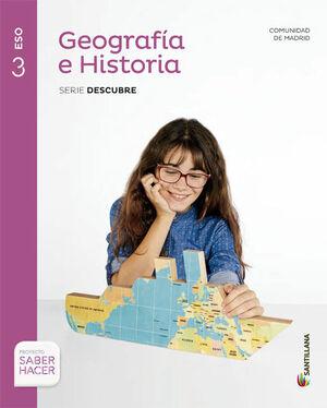 GEOGRAFIA E HISTORIA MADRID SERIE DESCUBRE 3 ESO SABER HACER