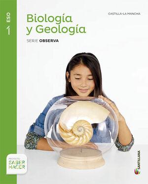 BIOLOGIA Y GEOLOGIA CASTILLA LA MANCHA SERIE OBSERVA 1 ESO SABER HACER