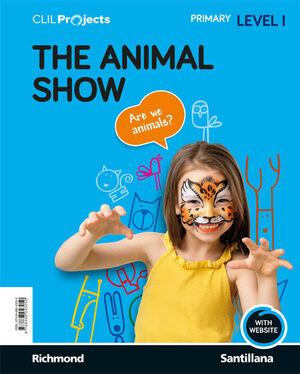 CLIL PROJECTS LEVEL I THE ANIMAL SHOW