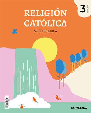 RELIGION CATOLICA SERIE BRUJULA 3 PRIMARIA