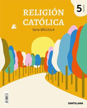 RELIGION CATOLICA SERIE BRUJULA 5 PRIMARIA