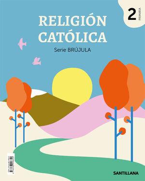 RELIGION CATOLICA SERIE BRUJULA 2 PRIMARIA