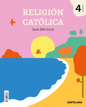RELIGION CATOLICA SERIE BRUJULA 4 PRIMARIA