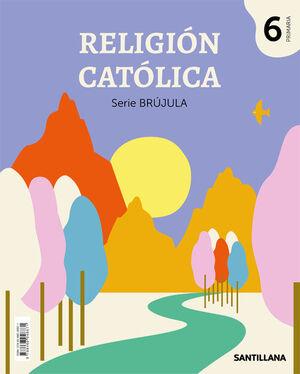 RELIGION CATOLICA SERIE BRUJULA 6 PRIMARIA
