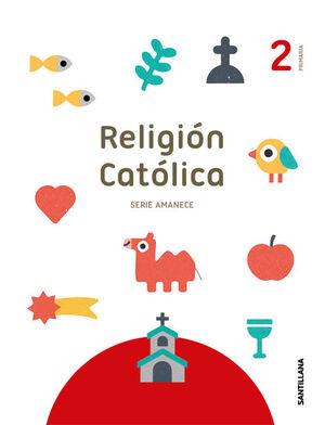 RELIGION SERIE AMANECE 2 PRIMARIA