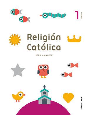 RELIGION CATOLICA SERIE SERIE AMANECE 1 PRIMARIA