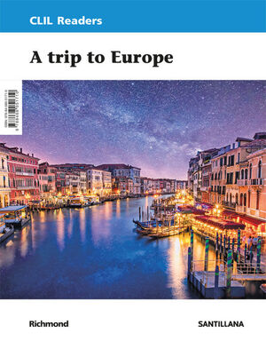 CLIL READERS LEVEL III A TRIP TO EUROPE